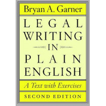 Legal Writing in Plain English: A Text with Exercises by Bryan A. Garner, 9780226283937
