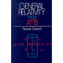 General Relativity from A to B by Robert Geroch, 9780226288642