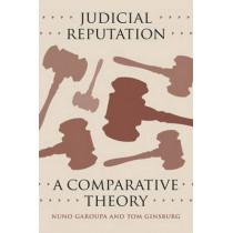 Judicial Reputation: A Comparative Theory by Nuno Garoupa, 9780226290591