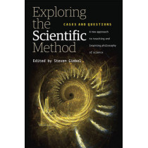 Exploring the Scientific Method: Cases and Questions by Steven Gimbel, 9780226294834