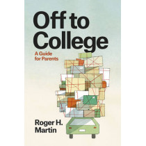 Off to College: A Guide for Parents by Roger H. Martin, 9780226295633