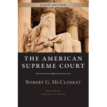 American Supreme Court, Sixth Edition by Robert G. McCloskey, 9780226296890