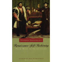 Renaissance Self-fashioning: From More to Shakespeare by Stephen Greenblatt, 9780226306599