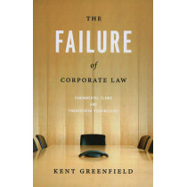 The Failure of Corporate Law: Fundamental Flaws and Progressive Possibilities by Kent Greenfield, 9780226306940