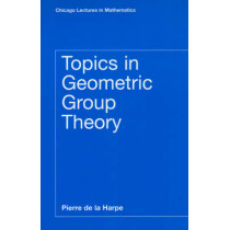Topics in Geometric Group Theory by Pierre de la Harpe, 9780226317212