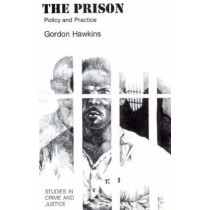 The Prison: Policy and Practice by Gordon Hawkins, 9780226320007