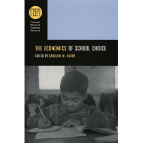 The Economics of School Choice by Caroline Hoxby, 9780226355337