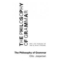 The Philosophy of Grammar by Otto Jespersen, 9780226398815