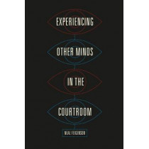 Experiencing Other Minds in the Courtroom by Neal Feigenson, 9780226413730