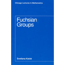 Fuchsian Groups by Svetlana Katok, 9780226425832