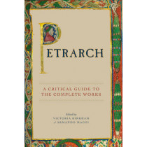 Petrarch: A Critical Guide to the Complete Works by Victoria Kirkham, 9780226437422