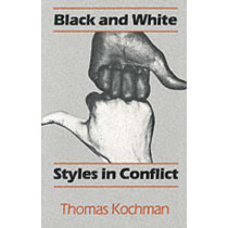 Black and White Styles in Conflict by Thomas Kochman, 9780226449555