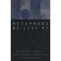 Metaphors We Live by by George Lakoff, 9780226468013