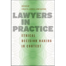 Lawyers in Practice: Ethical Decision Making in Context by Leslie C. Levin, 9780226475165