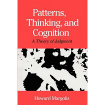 Patterns, Thinking and Cognition: A Theory of Judgement by Howard Margolis, 9780226505282