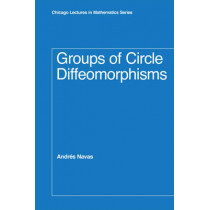 Groups of Circle Diffeomorphisms by Andres Navas, 9780226569512