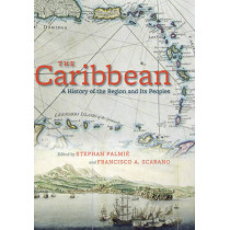 Caribbean: A History of the Region and Its Peoples by Stephan Palmie, 9780226645087