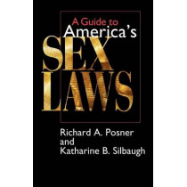 A Guide to America's Sex Laws by Richard A. Posner, 9780226675657