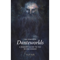 """The Complete Danteworlds: A Reader's Guide to """"The Divine Comedy"""" by Guy P. Raffa, 9780226702704"""