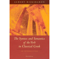 The Syntax and Semantics of the Verb in Classical Greek by Albert Rijksbaron, 9780226718583