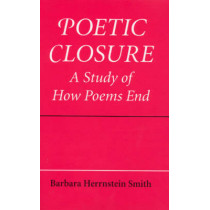 Poetic Closure: A Study of How Poems End by Barbara Herrnstein Smith, 9780226763439