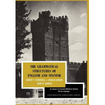 The Grammatical Structures of English and Spanish by Robert P. Stockwell, 9780226775043