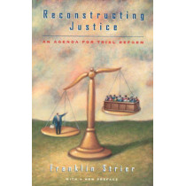 Reconstructing Justice: An Agenda for Trial Reform by Franklin Strier, 9780226777184