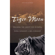 Tiger Moon: Tracking the Great Cats of Nepal by Fiona Sunquist, 9780226779973
