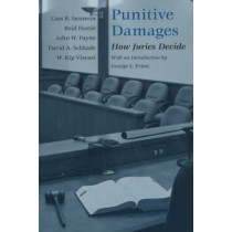 Punitive Damages: How Juries Decide by Cass R. Sunstein, 9780226780153