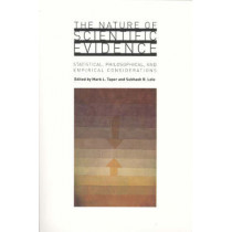The Nature of Scientific Evidence: Statistical, Philosophical and Empirical Considerations by Mark L Taper, 9780226789576