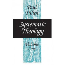 Systematic Theology: v.1: Reason and Revelation; by Paul Tillich, 9780226803371