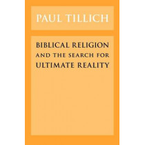 Biblical Religion and the Search for Ultimate Reality by Paul Tillich, 9780226803418