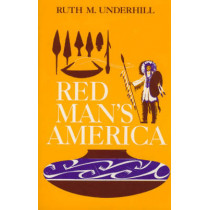 Red Man's America: Study of Indians in the United States by Ruth Murray Underhill, 9780226841656