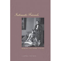 Intimate Friends: Women Who Loved Women, 1778-1928 by Martha Vicinus, 9780226855646