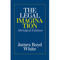 The Legal Imagination by James Boyd White, 9780226894935