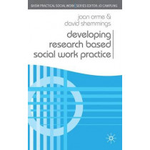 Developing Research Based Social Work Practice by Joan Orme, 9780230200456