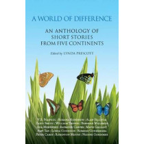 A World of Difference: An Anthology of Short Stories from Five Continents by Lynda Prescott, 9780230202085