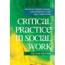 Critical Practice in Social Work by Robert Adams, 9780230218635