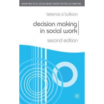 Decision Making in Social Work by Terence O'Sullivan, 9780230223592