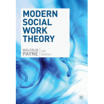 Modern Social Work Theory by Malcolm Payne, 9780230249608