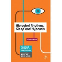 Biological Rhythms, Sleep and Hypnosis by Simon Green, 9780230252653