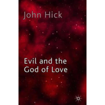 Evil and the God of Love by John Harwood Hick, 9780230252790