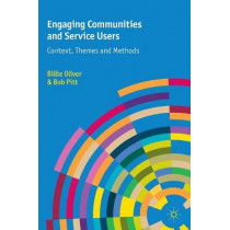 Engaging Communities and Service Users: Context, Themes and Methods by Billie Oliver, 9780230363076