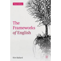 The Frameworks of English: Introducing Language Structures by Kim Ballard, 9780230392427