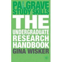 The Undergraduate Research Handbook by Gina Wisker, 9780230520974