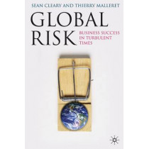 Global Risk: Business Success in Turbulent Times by Sean Cleary, 9780230525313