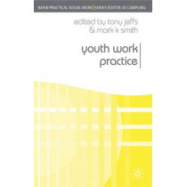 Youth Work Practice by Tony Jeffs, 9780230543027