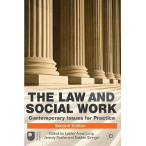 The Law and Social Work: Contemporary Issues for Practice by Lesley-Anne Long, 9780230543034