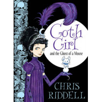 Goth Girl and the Ghost of a Mouse by Chris Riddell, 9780230759800