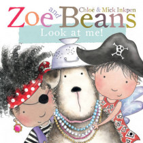 Zoe and Beans: Look at Me! by Chloe Inkpen, 9780230766549